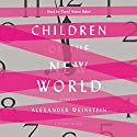 Children of the New World: Stories Audiobook by Alexander Weinstein Narrated by David Aaron Baker