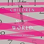 Children of the New World: Stories | Alexander Weinstein