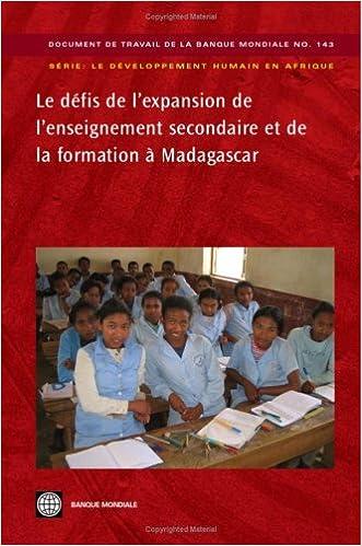 Livres gratuits Les D'Fis de L'Expansion de L'Enseignement Secondaire Et de La Formation Madagascar (World Bank Working Papers) pdf ebook