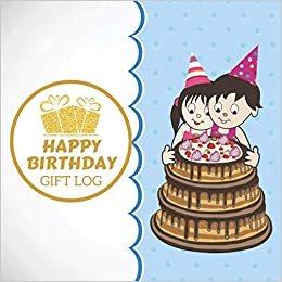 Gifts For Organizers >> Happy Birthday Gift Log A Present Receipt Log Journal