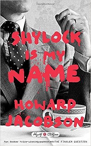 shylock is my hogarth shakespeare howard jacobson shylock is my hogarth shakespeare howard jacobson 9780804141321 com books