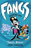 Fangs Vampire Spy Book 4: Target: Nobody (Fangs Vampire Spy books)