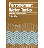 img - for [Ferrocement Water Tanks and Their Construction] (By: Simon Watt) [published: December, 1978] book / textbook / text book