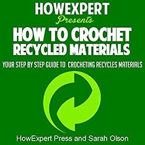 How to Crochet Recycled Materials Audiobook