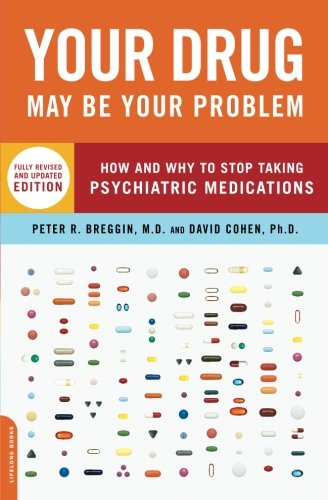 your-drug-may-be-your-problem-revised-edition-how-and-why-to-stop-taking-psychiatric-medications