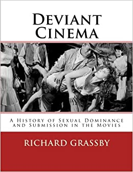 Book Deviant Cinema: A history of Sexual Dominance and Submission in the Movies