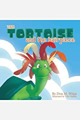 The Tortoise and the Hairpiece: A kids book about how to make a friend and build self esteem and confidence Paperback