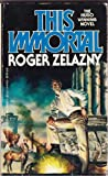 This Immortal, Roger Zelazny, 0441806988