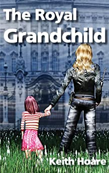 The Royal Grandchild (Trafficker series featuring Karen Marshall Book 5) by [Hoare, Keith]