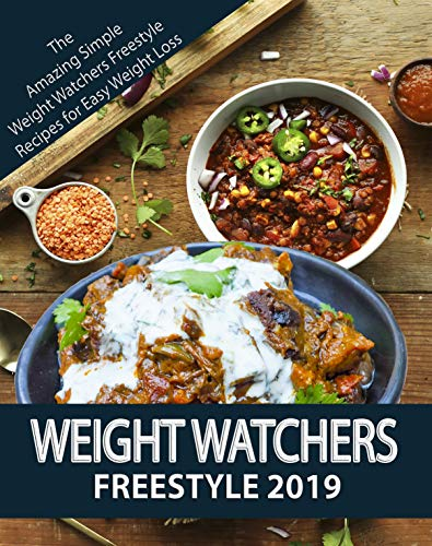 WEIGHT WATCHERS FREESTYLE 2019: Delicious and Simple Weight Watchers Freestyle Recipes For Easy Weight Loss (Weight Watchers Cookbook Book 2) by Jane Thomas
