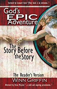 God's EPIC Adventure | The Story Before the Story (The Reader's Edition)