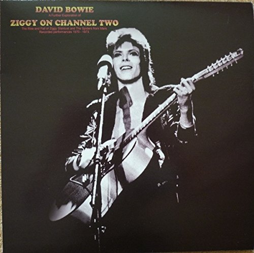 Ziggy On Channel Two - The Rise and Fall of Ziggy Stardust and the Spiders from Mars - Recorded performances 1970 - 1973 (Ziggy Stardust And The Spiders From Mars 1973)