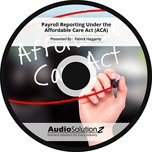 Payroll Reporting Under the Affordable Care Act (ACA) PDF