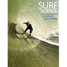 Surf Science: An Introduction to Waves for Surfing (Third Edition)
