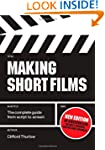 Making Short Films: The Complete Guid...