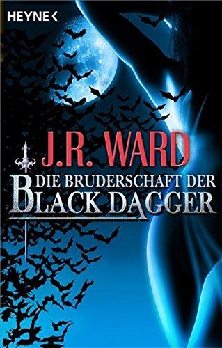 Die Bruderschaft der Black Dagger: Ein Führer durch die Welt von J.R. Wards BLACK DAGGER