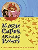 Magic Capes, Amazing Powers, Eric Hoffman, 1929610475