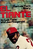 El Tiante, the Luis Tiant Story, Luis Tiant and Joe Fitzgerald, 0385121164