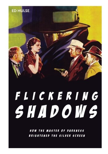 Flickering Shadows: How Pulpdom's Master of Darkness Brightened the Silver Screen