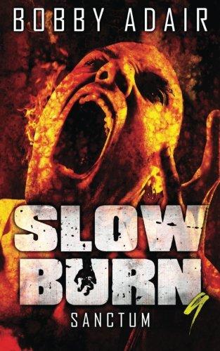 Slow Burn Sanctum Zombie Apocalypse