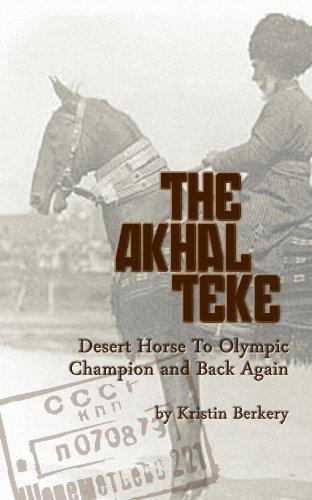 Akhal Horses Teke Horse - The Akhal Teke: Desert Horse To Olympic Champion and Back Again