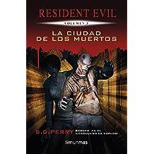 La ciudad de los muertos: Resident Evil. Volumen 3 (Videojuegos)