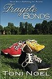 Fragile Bonds, Noel, Toni, 1612526187