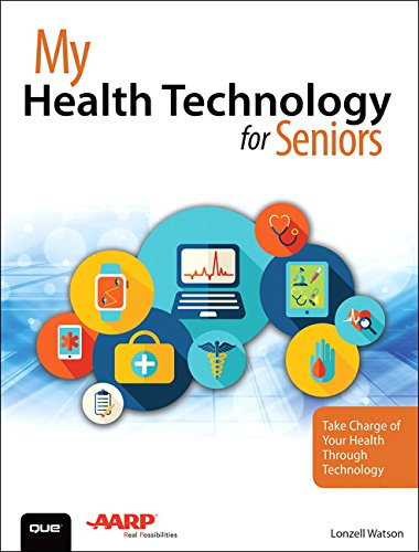 My Health Technology for Seniors: Take Charge of Your Health Through Technology (Best Food Tracking App With Fitbit)