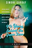 9 1/2 Years Behind the Green Door: A Mitchell Brothers Stripper Remembers Her Lover Artie Mitchell, Hunter S. Thompson, and the Killing That Rocked Sa