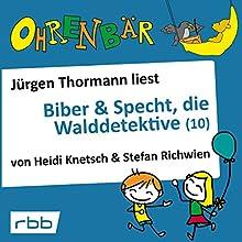 Biber & Specht, die Walddetektive 10 (Ohrenbär) Hörbuch von Heidi Knetsch, Stefan Richwien Gesprochen von: Jürgen Thormann