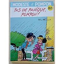 MODESTE ET POMPON T06: PAS DE PANIQUE, POMPON