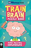 img - for Mensa Train Your Brain: Mind-Melting Conundrums book / textbook / text book