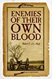 Enemies of Their Own Blood, Robert E. Lee Hyde, 1432780344