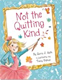 Not the Quitting Kind, Sarra J. Roth, 1441314156