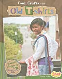 Cool Crafts with Old T-Shirts, Carol Sirrine, 142964009X