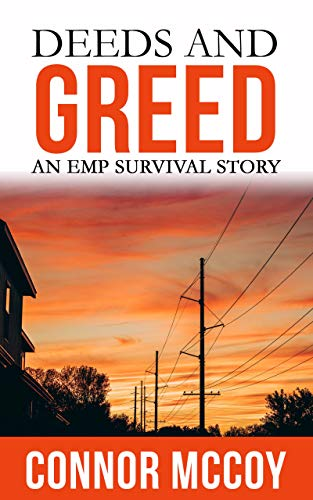 DEEDS AND GREED: An EMP Survival story (DISRUPTIVE SHOCK Book 3) by [Mccoy, Connor]