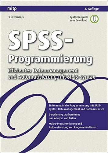 spss-programmierung-effizientes-datenmanagement-und-automatisierung-mit-spss-syntax-mitp-professional