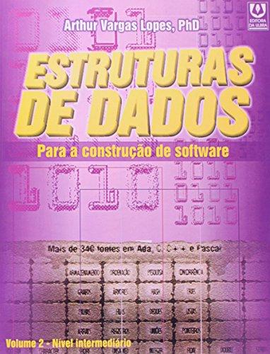 Estruturas De Dados Fundamentais Para A Construcao De Softwares - V. 2