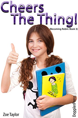 Cheer's the Thing: Becoming Robin Book 3
