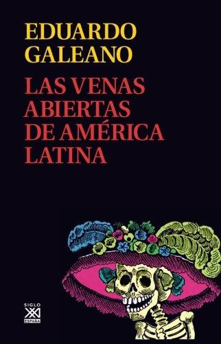 Las venas abiertas de America Latina (Spanish Edition)