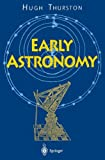 Early Astronomy, Thurston, Hugh, 038794107X