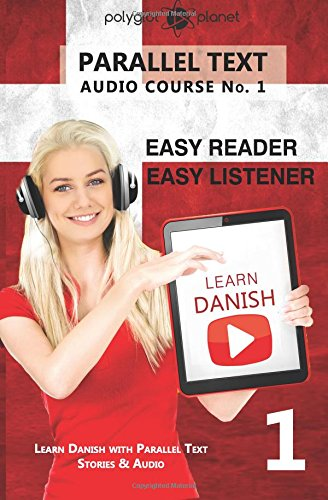 Download Learn Danish - Easy Reader  Easy Listener - Parallel Text: Learn Danish Easy Audio & Easy Text (Audio Course) (Volume 1) pdf