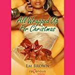 All Wrapped Up for Christmas | Em Brown