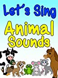 Let's Sing Animal Sounds