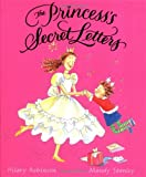 The Princess's Secret Letters, Hilary Robinson, 0152051627