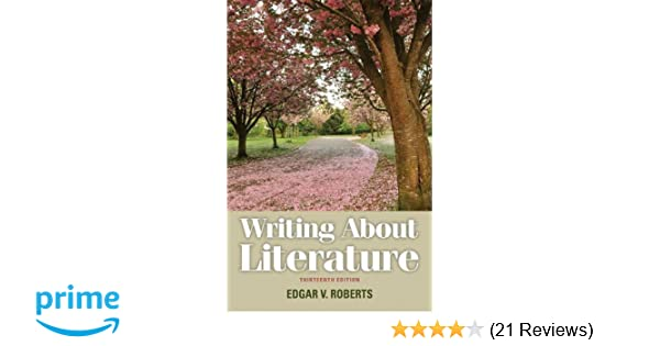 Amazon writing about literature 13th edition 9780205230310 amazon writing about literature 13th edition 9780205230310 edgar v roberts books fandeluxe Gallery