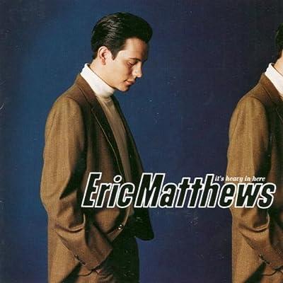 Matthews, Eric - It's Heavy in Here - Amazon.com Music