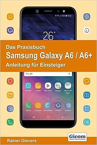 Gievers, R: Praxisbuch Samsung Galaxy A6 / A6+ - Anleitung f: Amazon.es: Gievers, Rainer: Libros en idiomas extranjeros