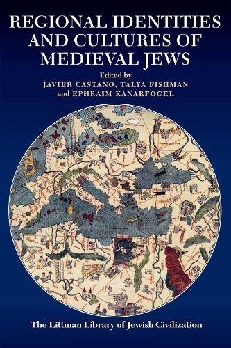 Regional Identities and Cultures of Medieval Jews (Littman Library of Jewish Civilization)