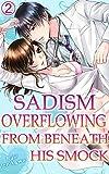 Sadism overflowing from beneath his smock Vol.2 (TL Manga)